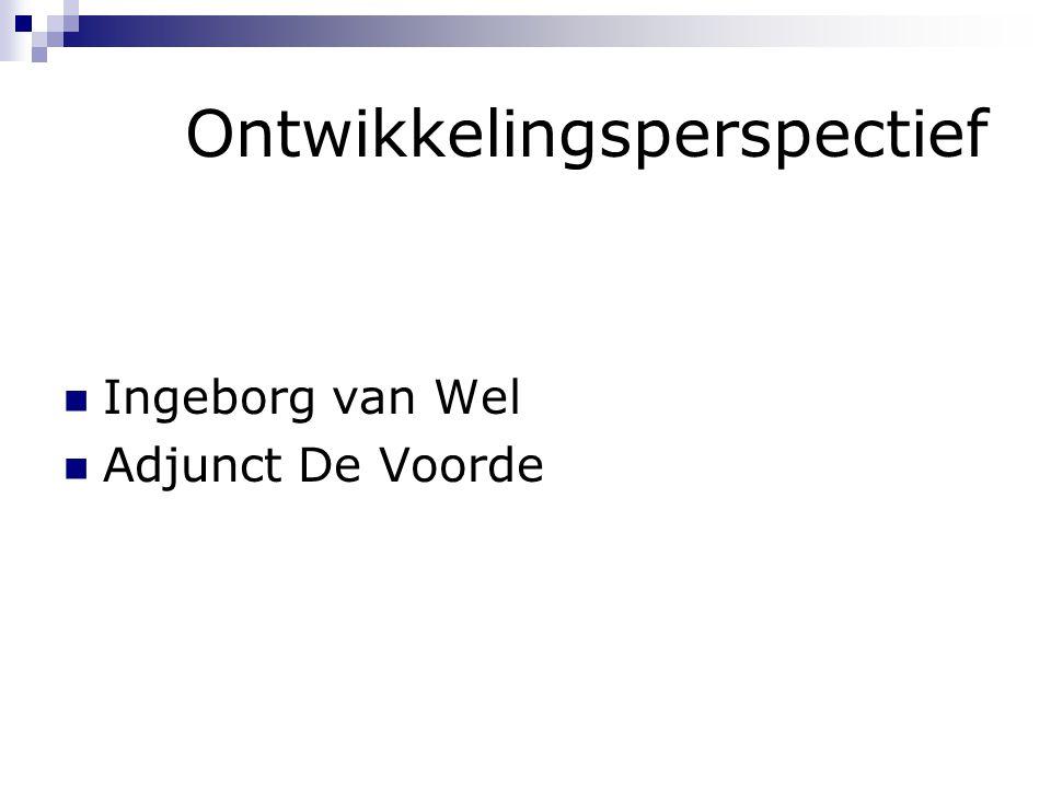Ontwikkelingsperspectief Ingeborg van Wel Adjunct De Voorde