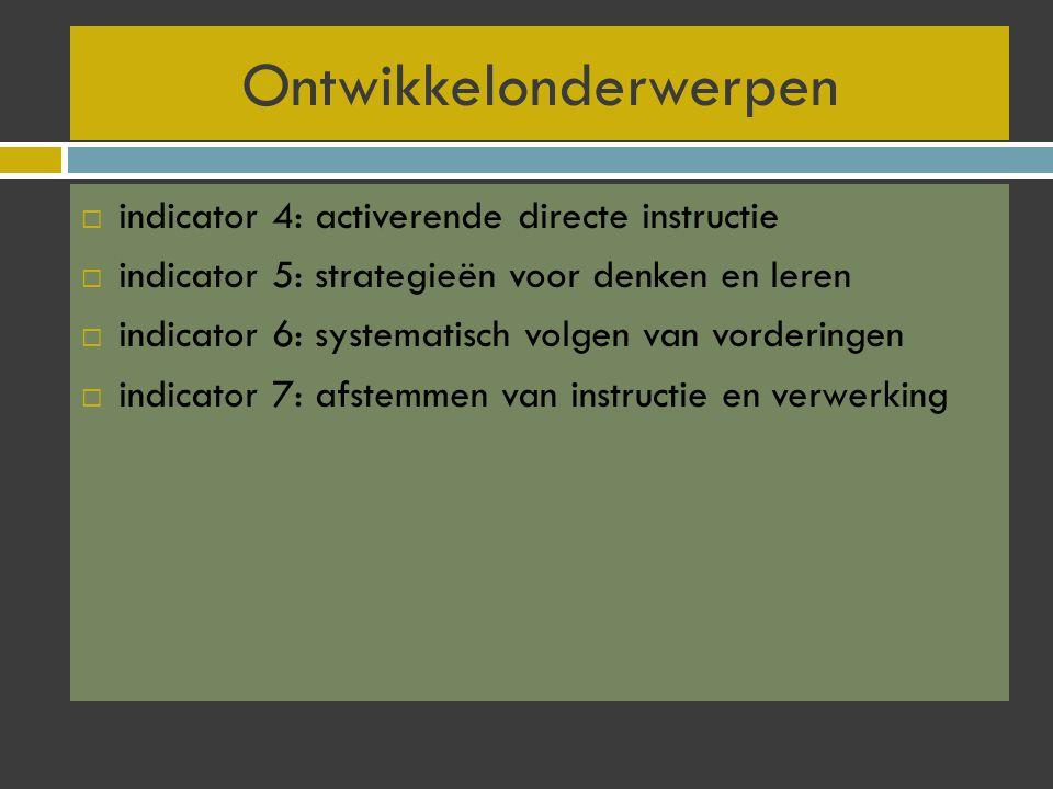 Opdracht: Aan het eind van het schooljaar (juni 2011):  zijn de verschillende fasen van directe activerende instructie te onderscheiden tijdens de instructie van de leerkrachten  wordt tijdens de instructies (klassikaal en in groepjes) duidelijk ingespeeld op de leerstrategieën  is er een eenduidig systeem waarin de differentiatieacties op basis van methodegebonden toetsen wordt weergegeven  worden de instructies dusdanig gefaseerd aangeboden zodat die recht doen aan het niveau van de leerlingen