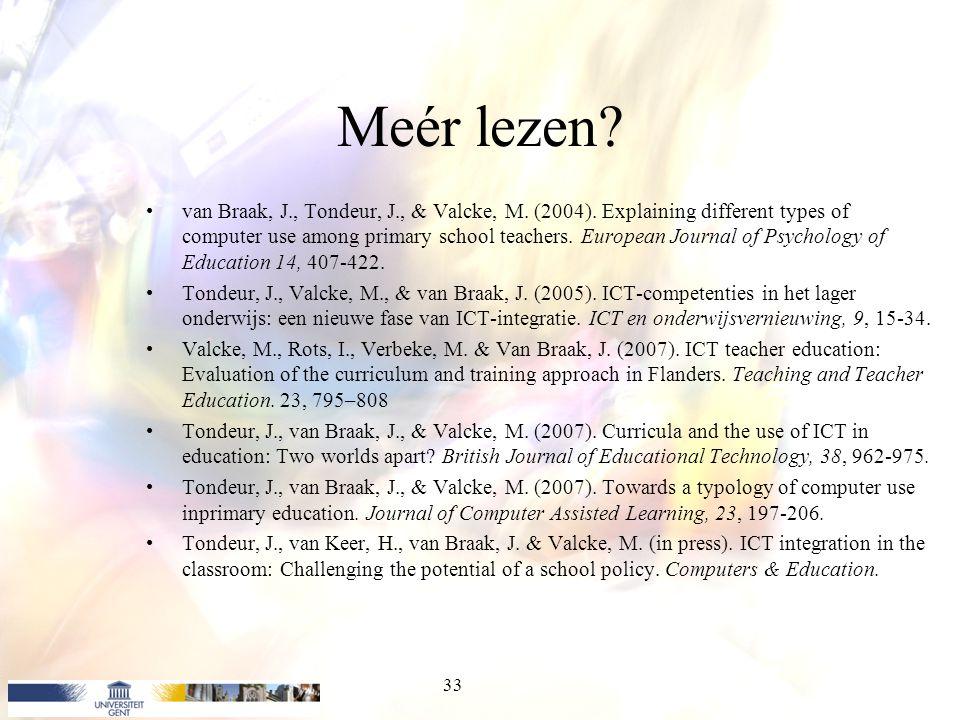Meér lezen? van Braak, J., Tondeur, J., & Valcke, M. (2004). Explaining different types of computer use among primary school teachers. European Journa