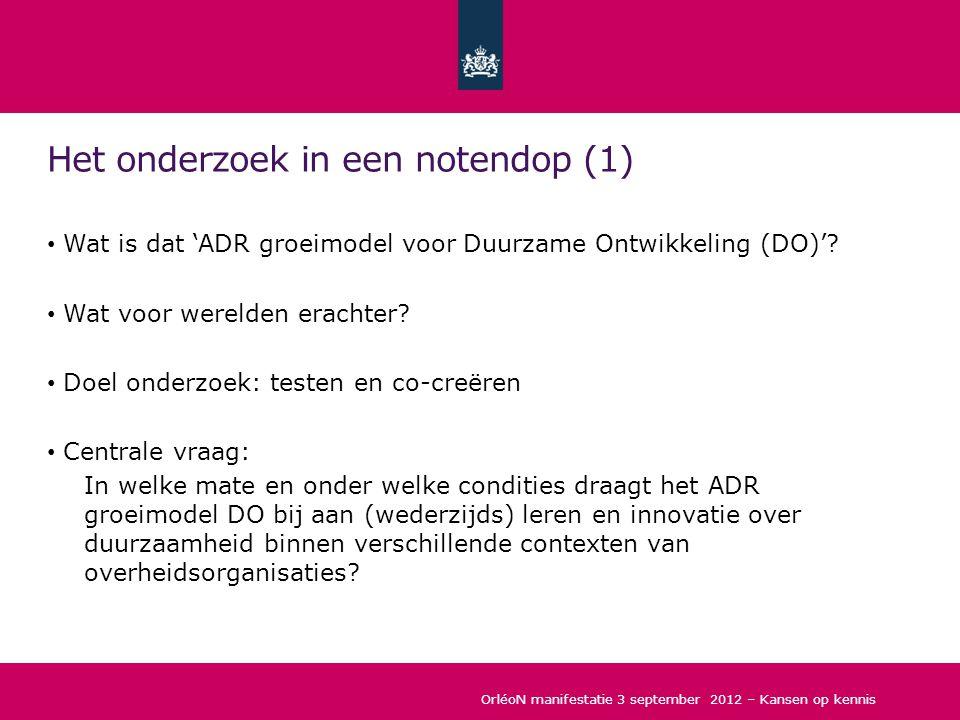 ADR Groeimodel DO (in eerste case study) OrléoN manifestatie 3 september 2012 – Kansen op kennis