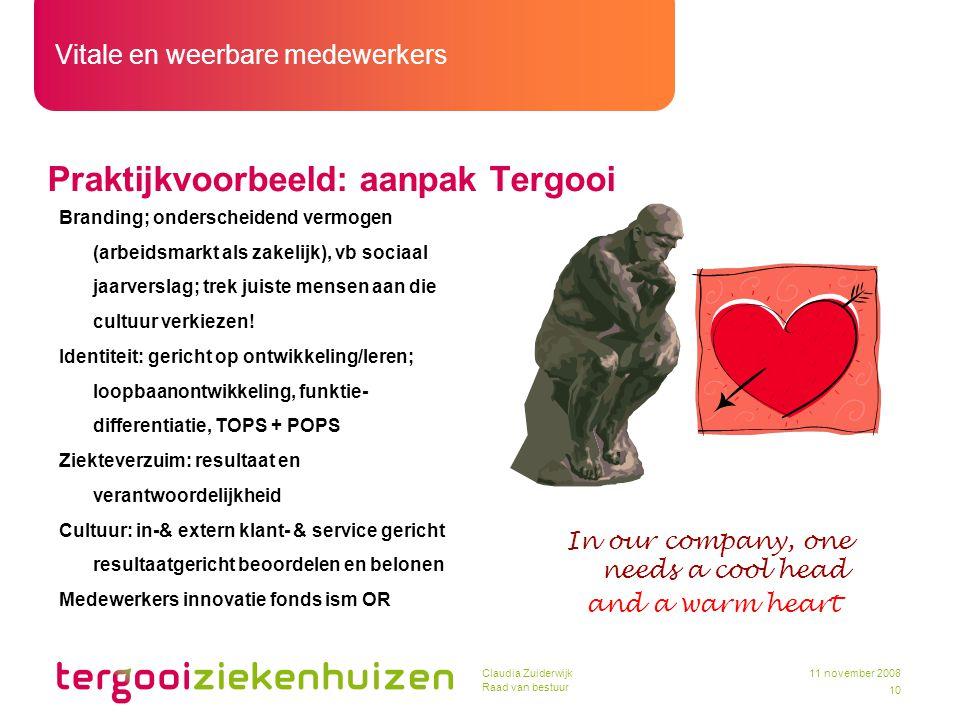Vitale en weerbare medewerkers 10 11 november 2008Claudia Zuiderwijk Raad van bestuur Praktijkvoorbeeld: aanpak Tergooi Branding; onderscheidend vermo