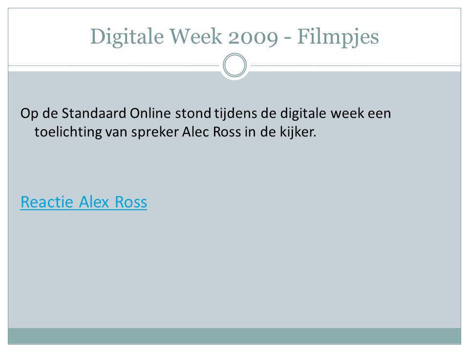 Digitale Week 2009 - Filmpjes Op de Standaard Online stond tijdens de digitale week een toelichting van spreker Alec Ross in de kijker. Reactie Alex R