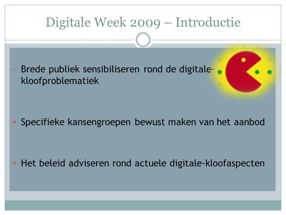 Digitale Week 2009 – Enkele cijfers 291 activiteiten in heel Vlaanderen 40 persartikels 120 aanwezigen op het federaal colloquium 110 personen namen deel aan de Vlaamse studiedag