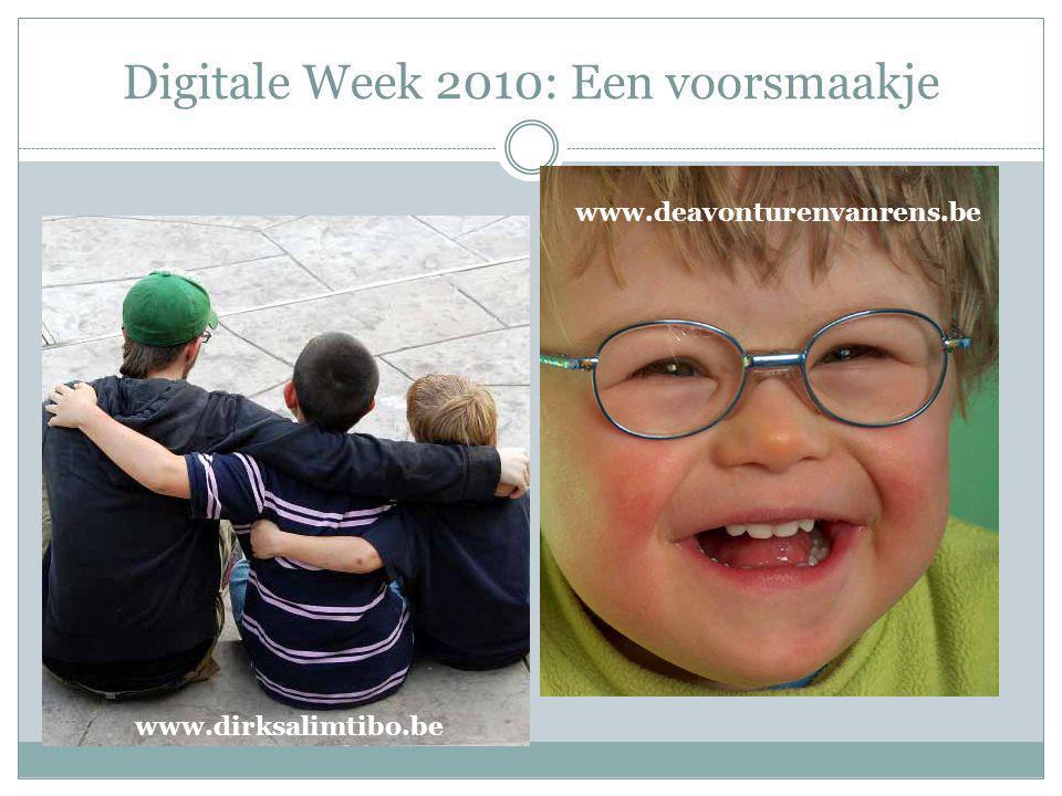 Digitale Week 2010: Een voorsmaakje www.dirksalimtibo.be www.deavonturenvanrens.be
