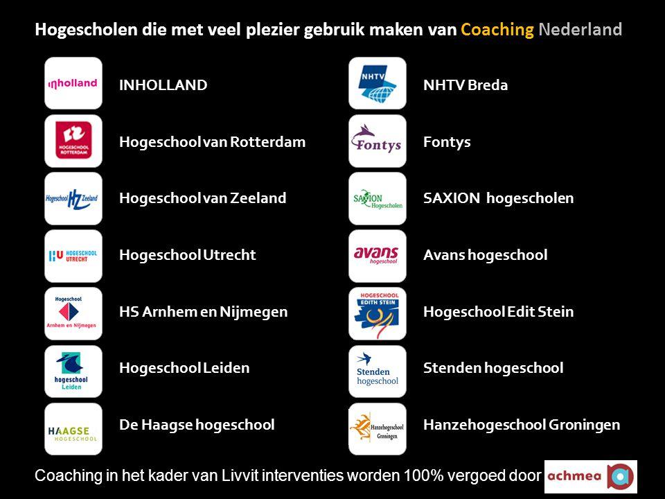 Hogescholen die met veel plezier gebruik maken van Coaching Nederland INHOLLAND Hogeschool van Rotterdam Hogeschool van Zeeland Hogeschool Utrecht HS