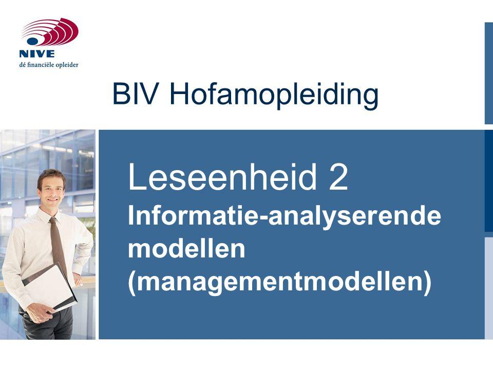 BIV Hofamopleiding Leseenheid 2 Informatie-analyserende modellen (managementmodellen)