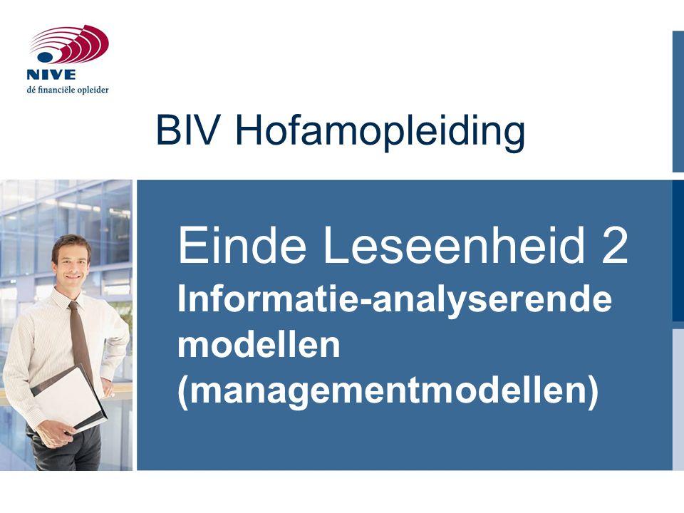 BIV Hofamopleiding Einde Leseenheid 2 Informatie-analyserende modellen (managementmodellen)