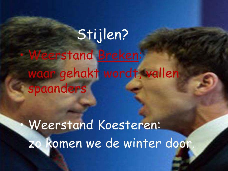 Stijlen? Weerstand Breken: waar gehakt wordt, vallen spaanders Weerstand Koesteren: zo komen we de winter door.