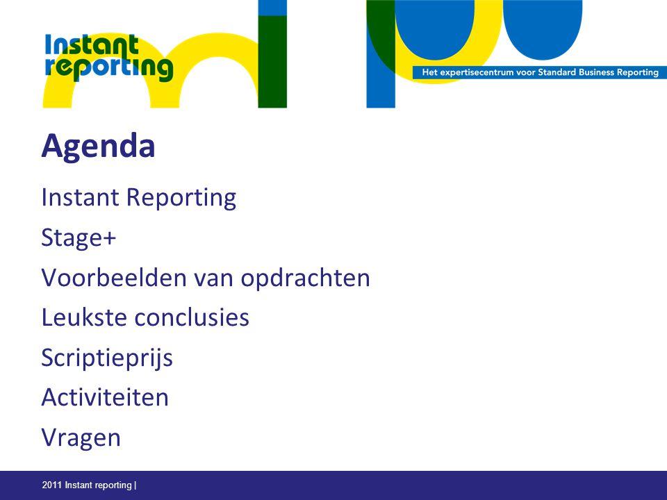 2011 Instant reporting | Agenda Instant Reporting Stage+ Voorbeelden van opdrachten Leukste conclusies Scriptieprijs Activiteiten Vragen