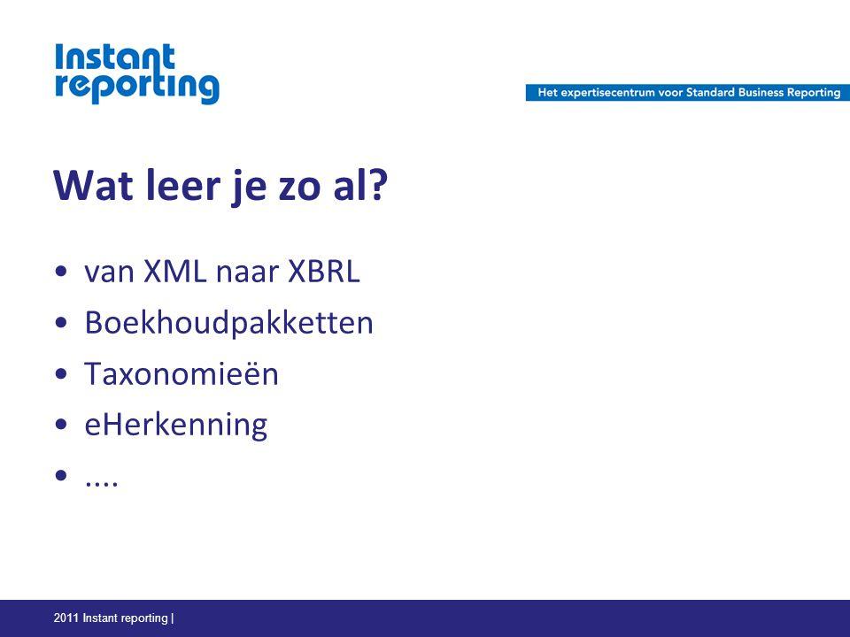 Wat leer je zo al. van XML naar XBRL Boekhoudpakketten Taxonomieën eHerkenning....