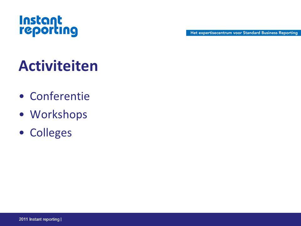 Activiteiten Conferentie Workshops Colleges 2011 Instant reporting |