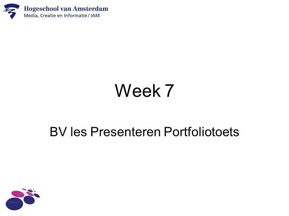 Week 7 BV les Presenteren Portfoliotoets