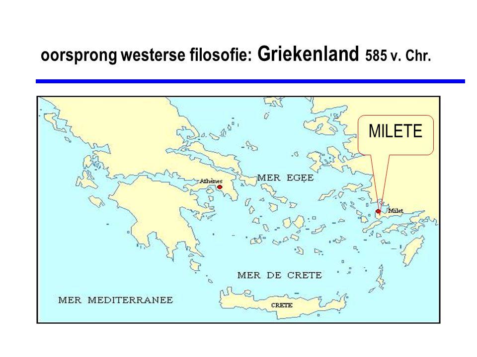 oorsprong westerse filosofie: Griekenland 585 v. Chr. MILETE