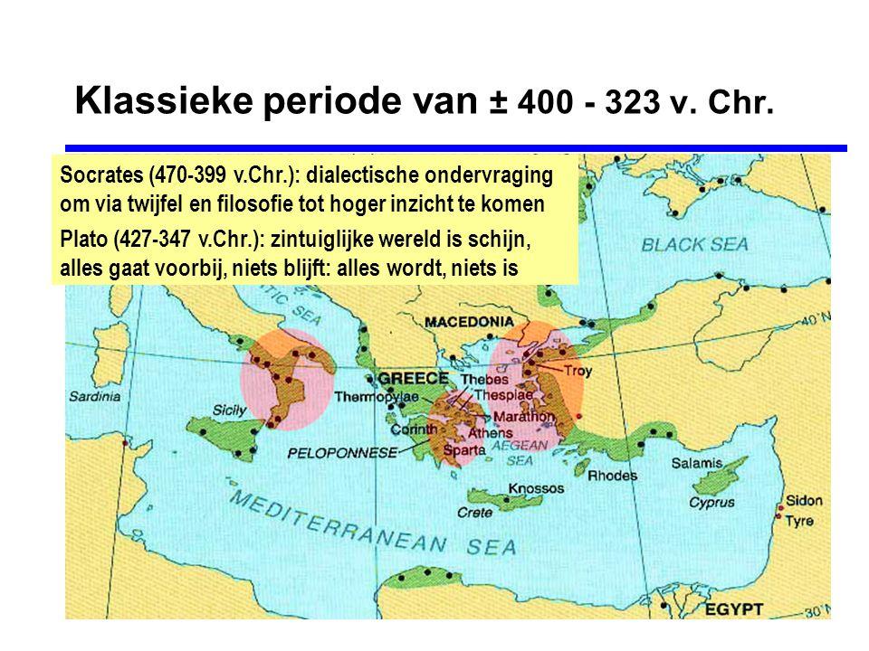 Klassieke periode van ± 400 - 323 v. Chr.