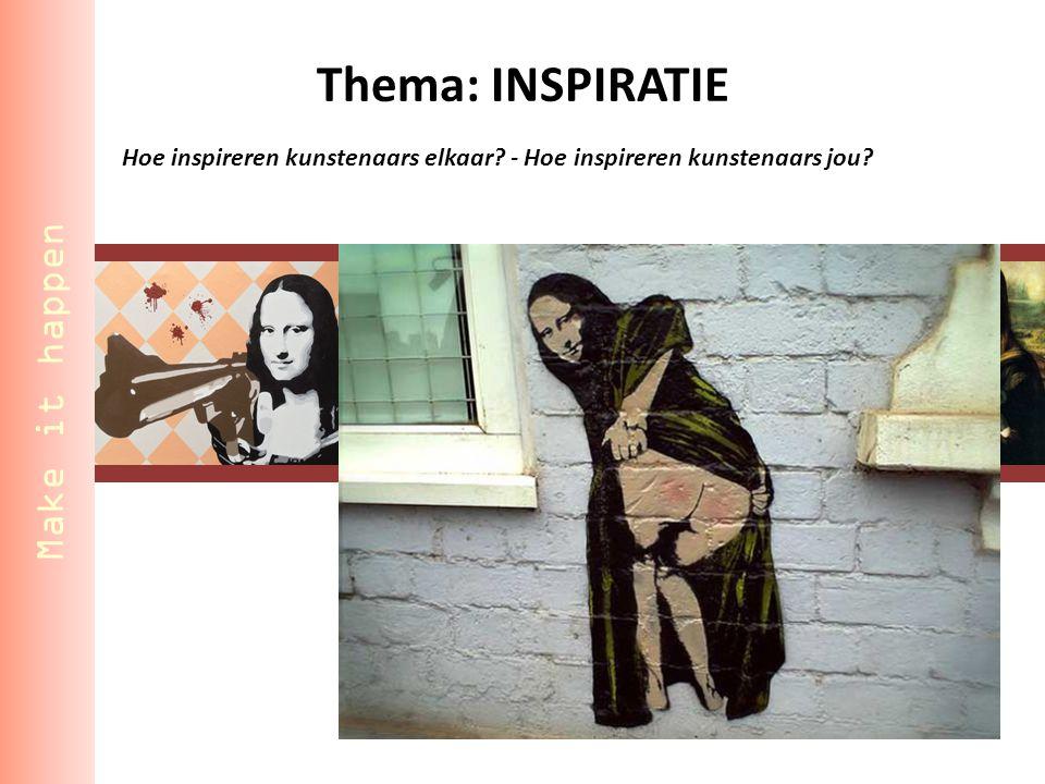 Thema: INSPIRATIE Hoe inspireren kunstenaars elkaar.