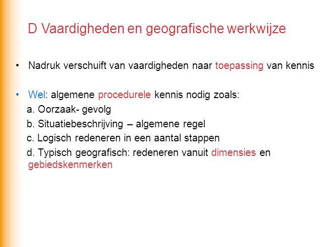 Nadruk verschuift van vaardigheden naar toepassing van kennis Wel: algemene procedurele kennis nodig zoals: a.