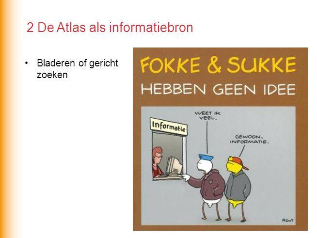 Bladeren of gericht zoeken 2 De Atlas als informatiebron