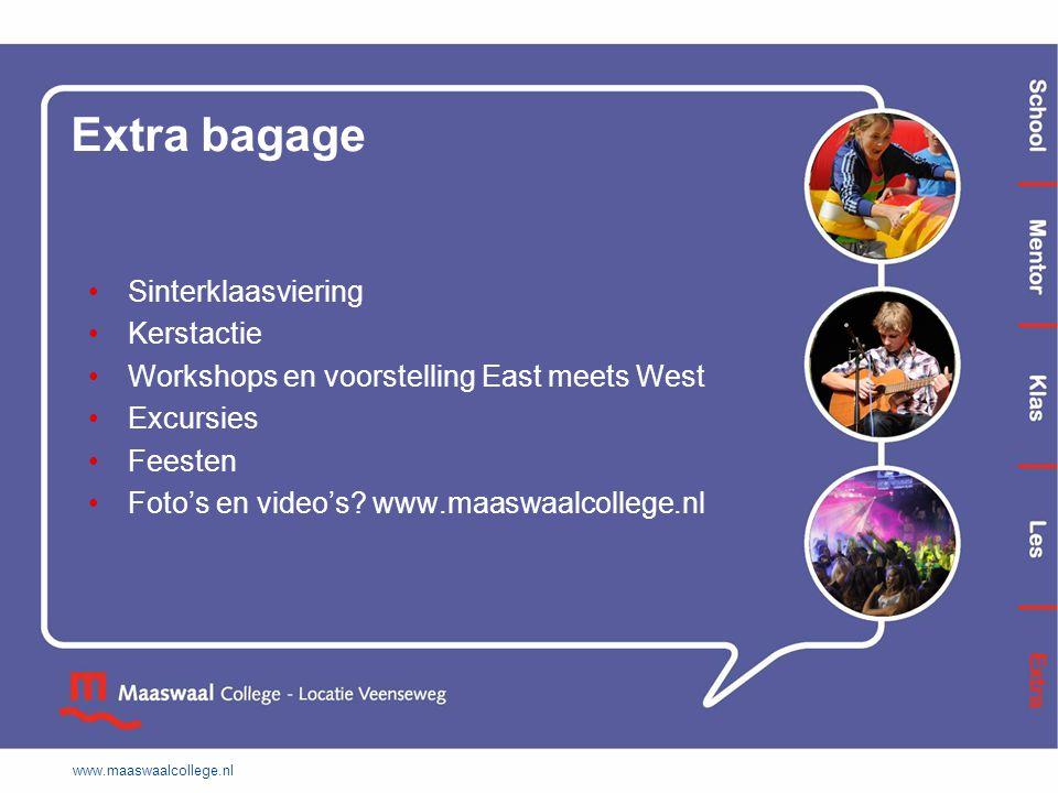 Extra bagage Sinterklaasviering Kerstactie Workshops en voorstelling East meets West Excursies Feesten Foto's en video's? www.maaswaalcollege.nl