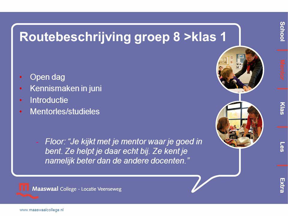 """Routebeschrijving groep 8 >klas 1 Open dag Kennismaken in juni Introductie Mentorles/studieles - Floor: """"Je kijkt met je mentor waar je goed in bent."""
