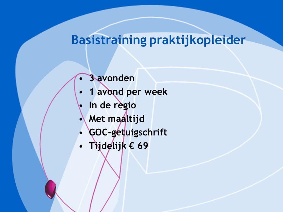 Basistraining praktijkopleider 3 avonden 1 avond per week In de regio Met maaltijd GOC-getuigschrift Tijdelijk € 69