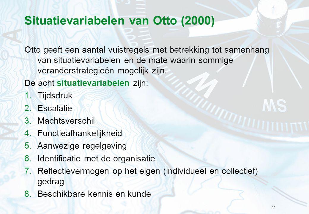 41 Situatievariabelen van Otto (2000) Otto geeft een aantal vuistregels met betrekking tot samenhang van situatievariabelen en de mate waarin sommige