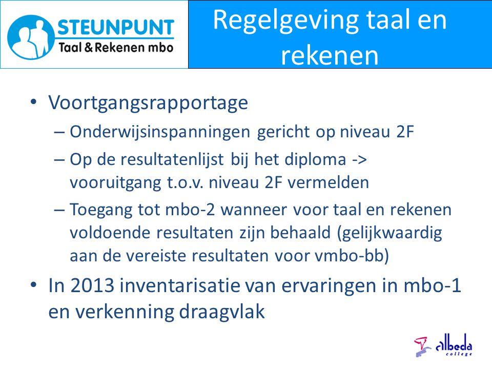 Regelgeving taal en rekenen Voortgangsrapportage – Onderwijsinspanningen gericht op niveau 2F – Op de resultatenlijst bij het diploma -> vooruitgang t.o.v.