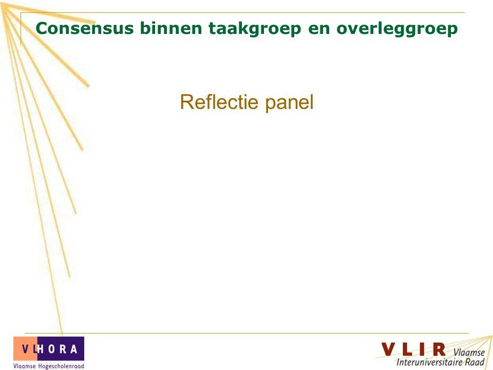 Consensus binnen taakgroep en overleggroep Reflectie panel