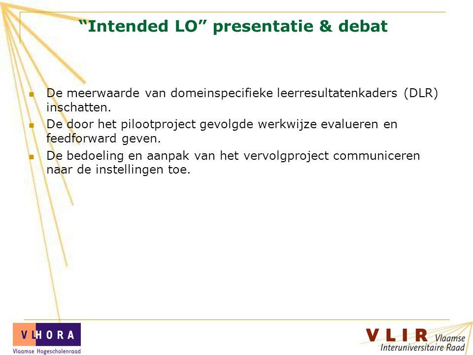 """""""Intended LO"""" presentatie & debat De meerwaarde van domeinspecifieke leerresultatenkaders (DLR) inschatten. De door het pilootproject gevolgde werkwij"""