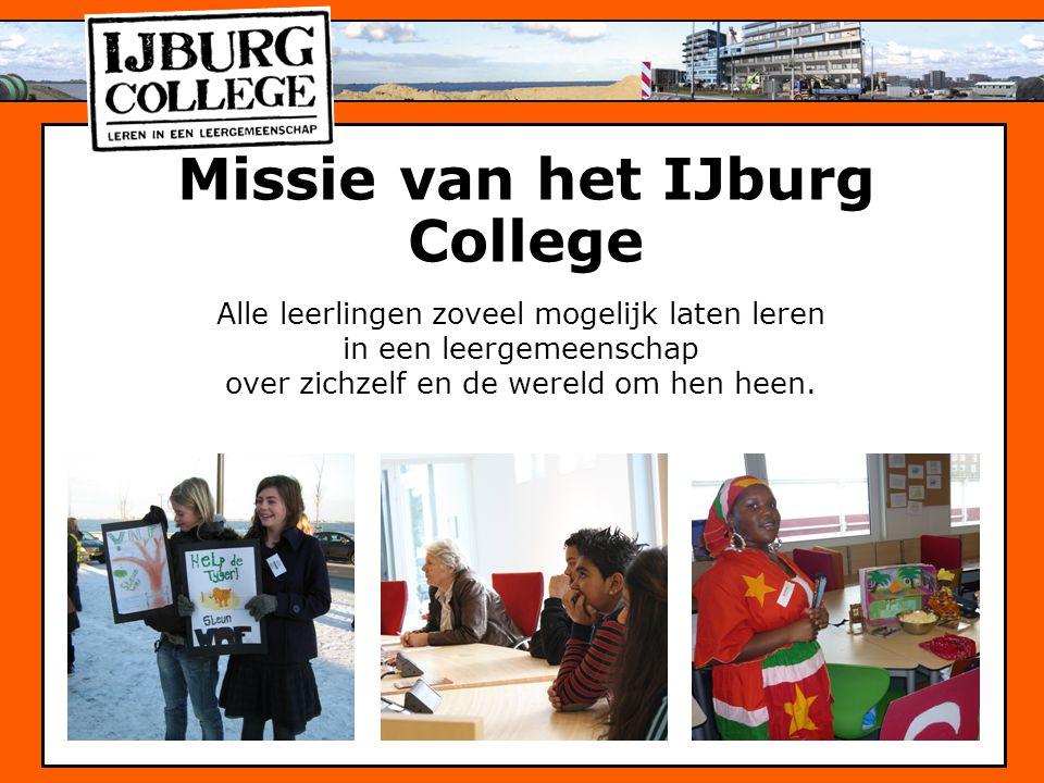 Missie van het IJburg College Alle leerlingen zoveel mogelijk laten leren in een leergemeenschap over zichzelf en de wereld om hen heen.