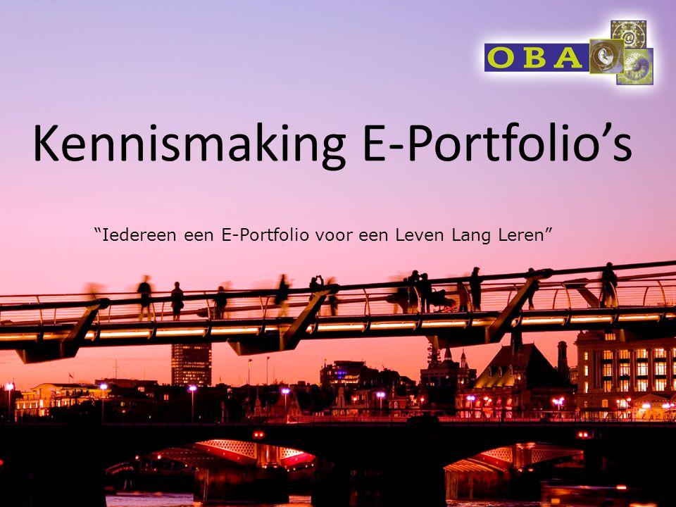 """Kennismaking E-Portfolio's """"Iedereen een E-Portfolio voor een Leven Lang Leren"""""""
