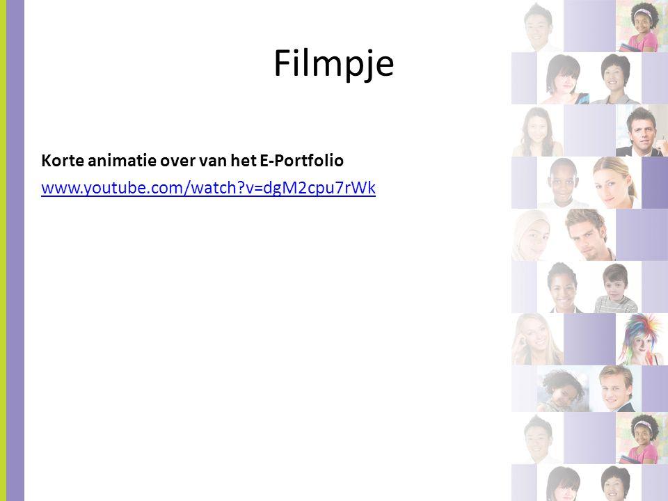 Filmpje Korte animatie over van het E-Portfolio www.youtube.com/watch?v=dgM2cpu7rWk