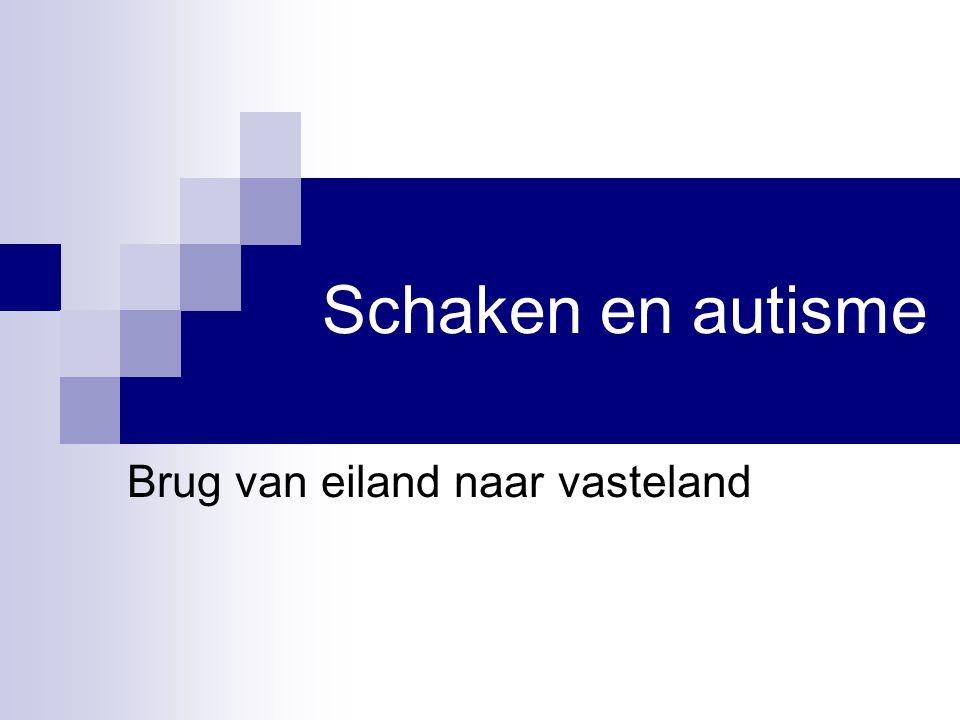 Schaken en autisme Brug van eiland naar vasteland