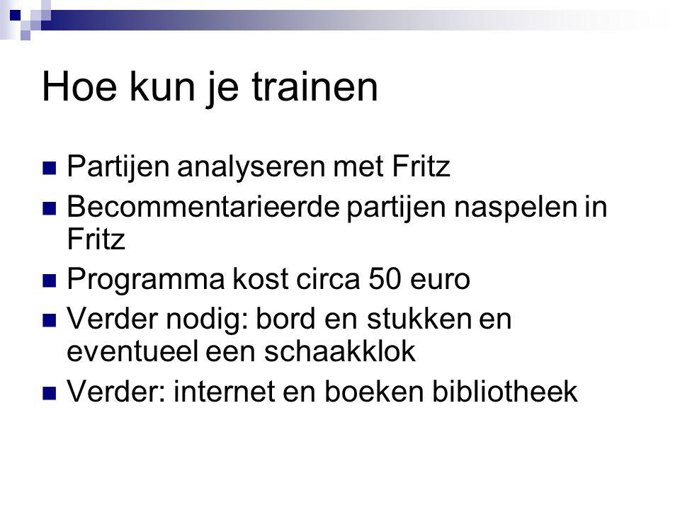 Hoe kun je trainen Partijen analyseren met Fritz Becommentarieerde partijen naspelen in Fritz Programma kost circa 50 euro Verder nodig: bord en stukk