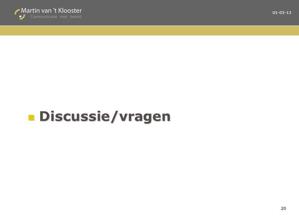 Discussie/vragen Discussie/vragen 01-03-13 20