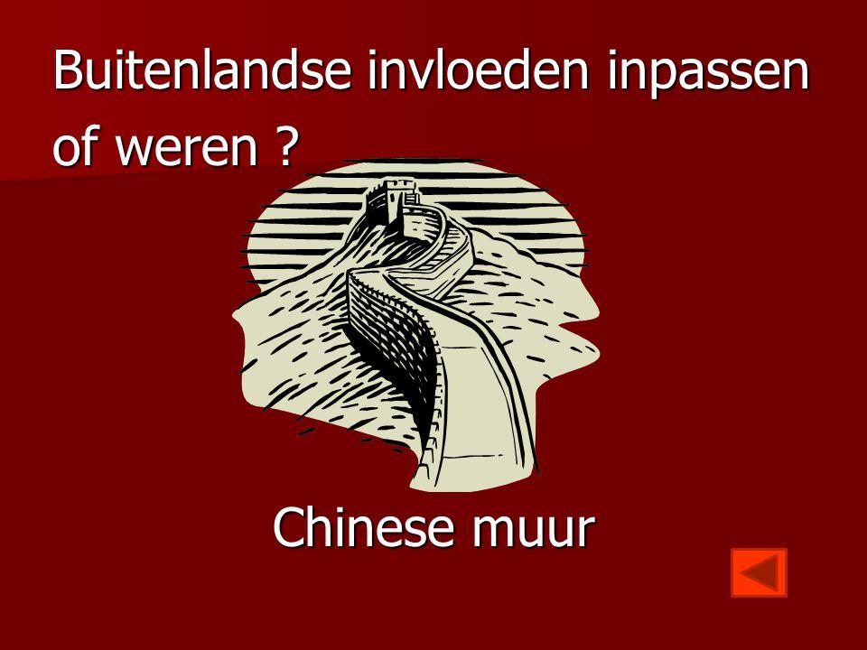 Buitenlandse invloeden inpassen of weren ? Chinese muur