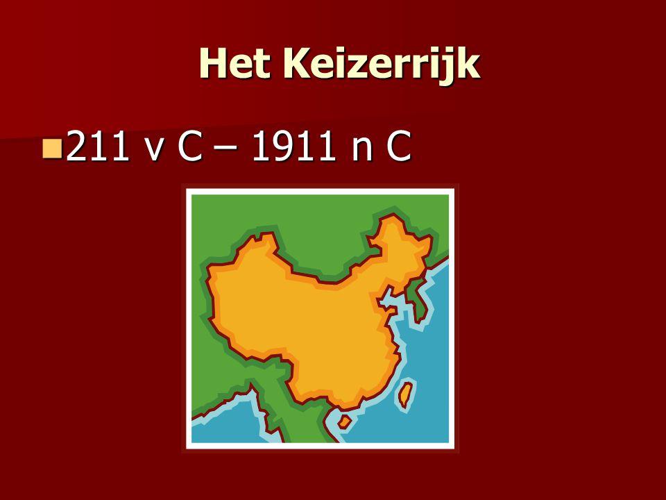 Het Keizerrijk Het Keizerrijk 211 v C – 1911 n C 211 v C – 1911 n C