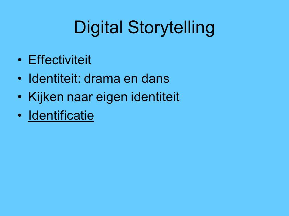Digital Storytelling Effectiviteit Identiteit: drama en dans Kijken naar eigen identiteit Identificatie