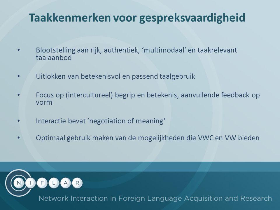 Blootstelling aan rijk, authentiek, 'multimodaal' en taakrelevant taalaanbod Uitlokken van betekenisvol en passend taalgebruik Focus op (interculturee