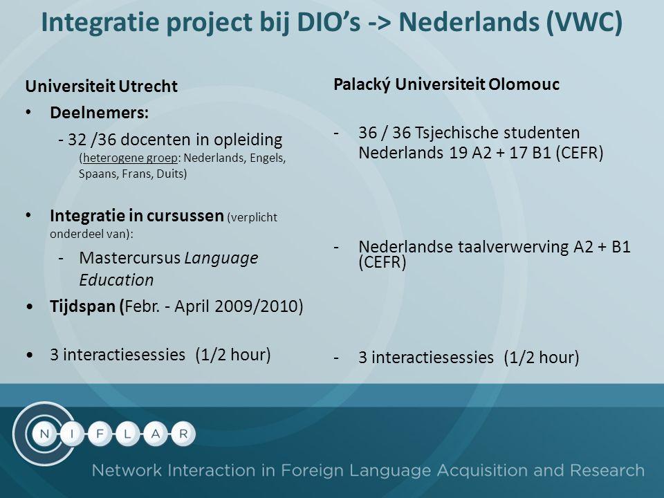 Integratie project bij DIO's -> Nederlands (VWC) Universiteit Utrecht Deelnemers: - 32 /36 docenten in opleiding (heterogene groep: Nederlands, Engels