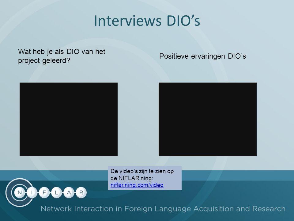 Interviews DIO's Wat heb je als DIO van het project geleerd? Positieve ervaringen DIO's De video's zijn te zien op de NIFLAR ning: niflar.ning.com/vid