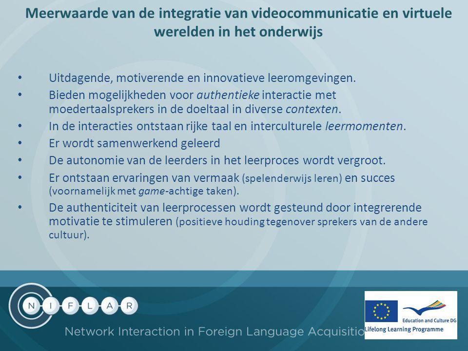 Meerwaarde van de integratie van videocommunicatie en virtuele werelden in het onderwijs Uitdagende, motiverende en innovatieve leeromgevingen. Bieden