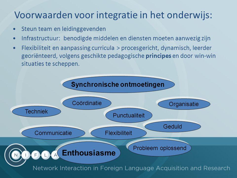 Voorwaarden voor integratie in het onderwijs: Steun team en leidinggevenden Infrastructuur: benodigde middelen en diensten moeten aanwezig zijn Flexib