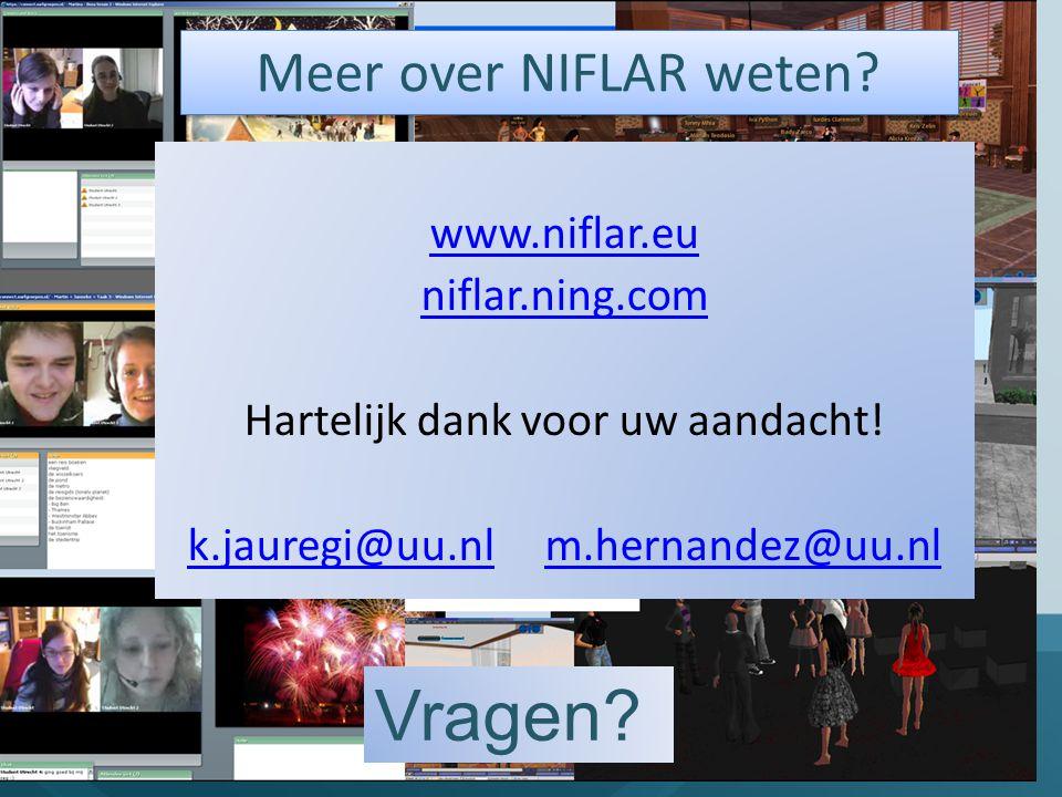 ? Meer over NIFLAR weten? www.niflar.eu niflar.ning.com Hartelijk dank voor uw aandacht! k.jauregi@uu.nlk.jauregi@uu.nl m.hernandez@uu.nlm.hernandez@u