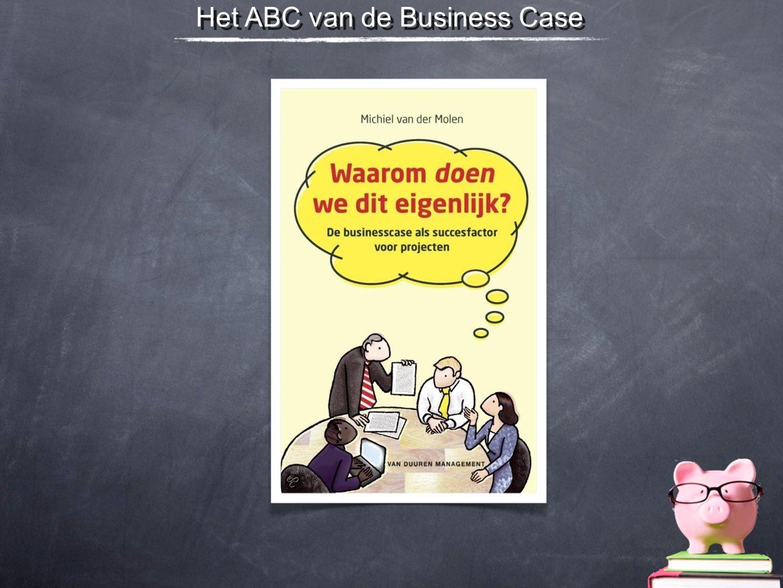 Business case = zakelijke verantwoording voor verandering Business case = zakelijke verantwoording voor verandering Central vragen: Waarom moet het anders.