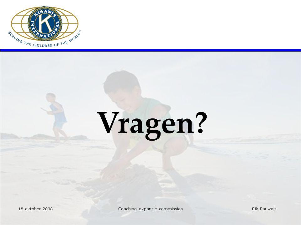 Rik Pauwels Vragen? 18 oktober 2008Coaching expansie commissies