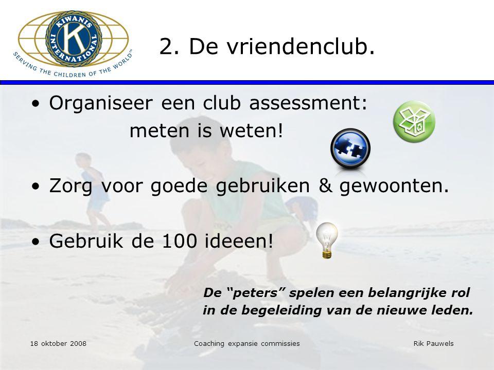 Rik Pauwels 2. De vriendenclub. Organiseer een club assessment: meten is weten.