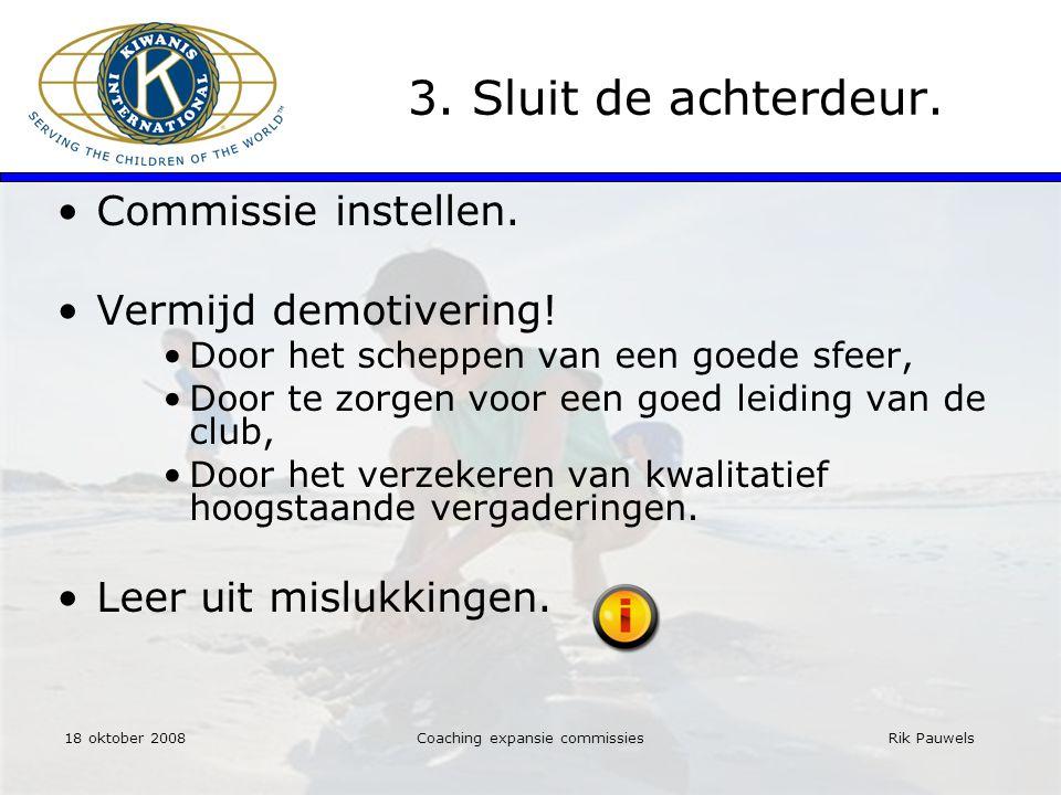 Rik Pauwels 3. Sluit de achterdeur. Commissie instellen.