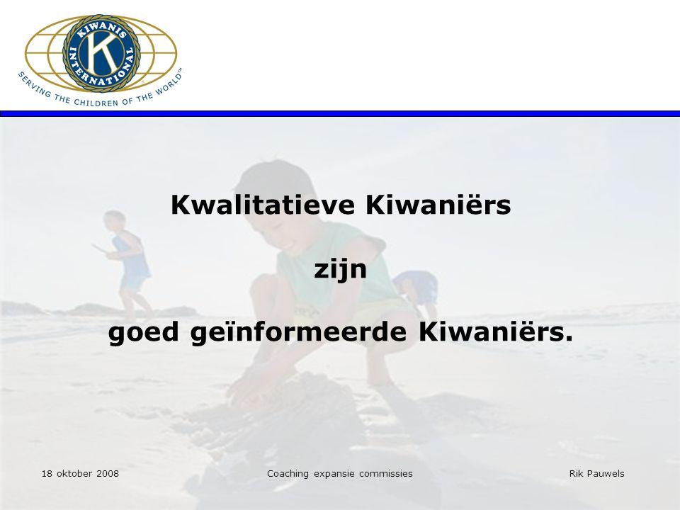 Rik Pauwels Kwalitatieve Kiwaniërs zijn goed geïnformeerde Kiwaniërs.