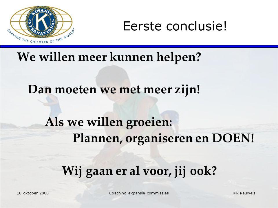 Rik Pauwels Eerste conclusie. We willen meer kunnen helpen.