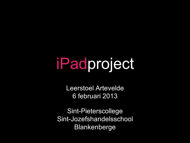 iPadproject Leerstoel Artevelde 6 februari 2013 Sint-Pieterscollege Sint-Jozefshandelsschool Blankenberge